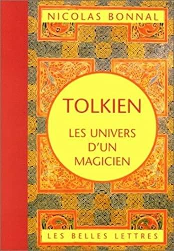 Tolkien, Les Univers d'Un Magicien par Nicolas Bonnal