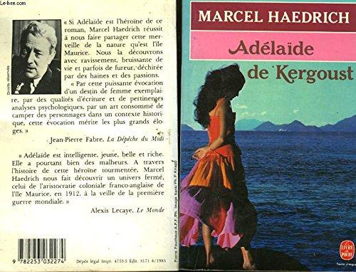 Adelaide de Kergoust (Le Livre de poche) By HAEDRICH MARCEL