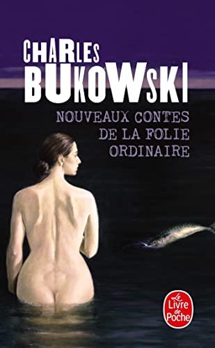 Nouveaux Contes De LA Folie Ordinaire By Charles Bukowski