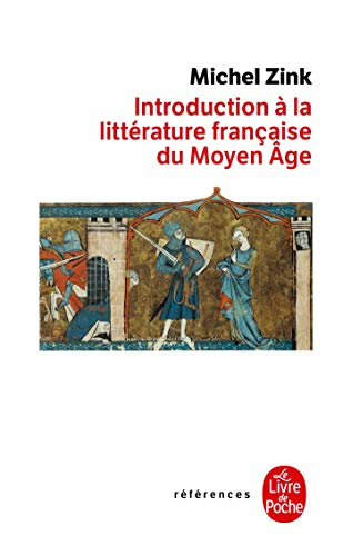 Introduction a la litterature francaise du Moyen Age By Michel Zink