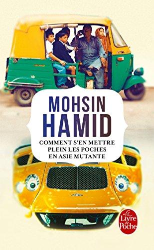 Comment s'en mettre plein les poches en Asie mutante By Mohsin Hamid