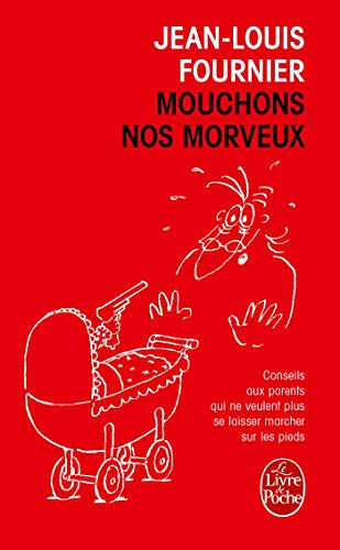 Mouchons Nos Morveux by Alain Fournier