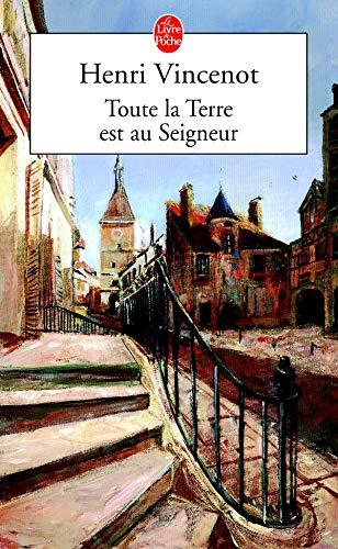 Toute LA Terre Est Au Seigneur By Henri Vincenot