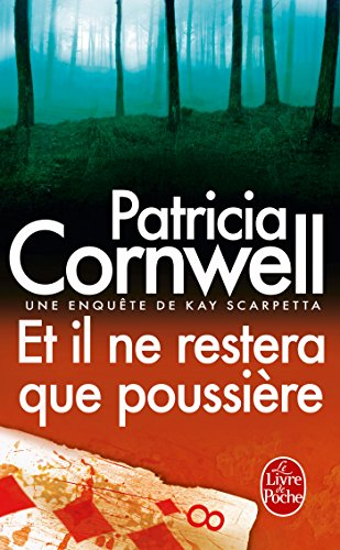 Et Il Ne Restera Que Poussiere By Patricia Cornwell