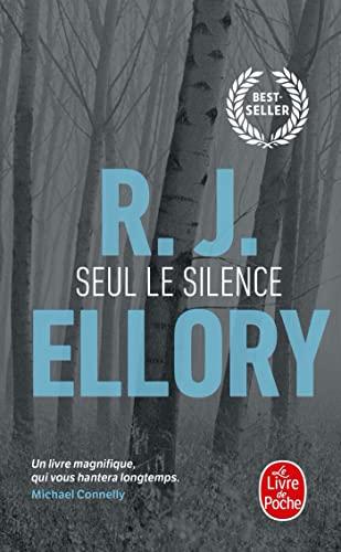 Seul Le Silence - Prix Choix Des Libraires 2010 By R J Ellory