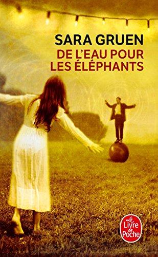 De L'eau Pour Les Elephants By Sara Gruen