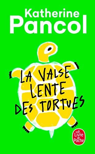 La Valse lente des tortues By Katherine Pancol