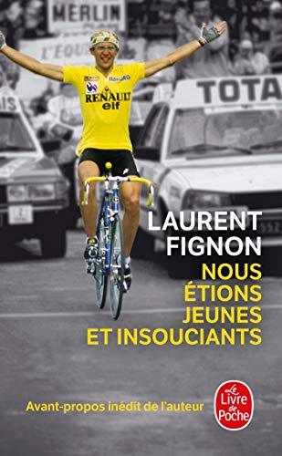 Nous etions jeunes et insouciants By Laurent Fignon