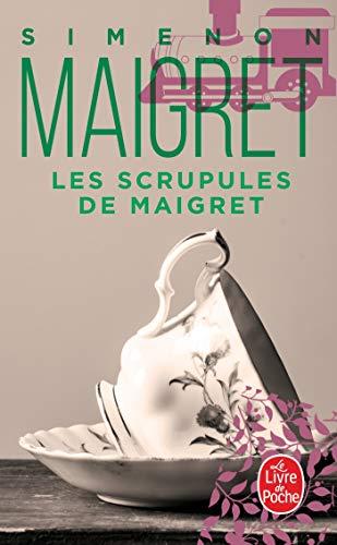 Les scrupules de Maigret By Georges Simenon
