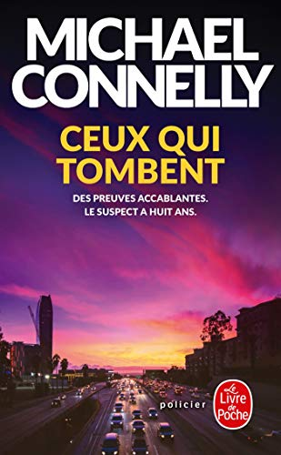 Ceux qui tombent (Policiers) By Michael Connely