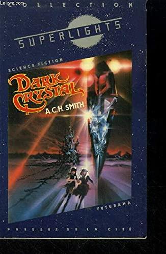 DARK CRYSTAL By A-C-H Smith