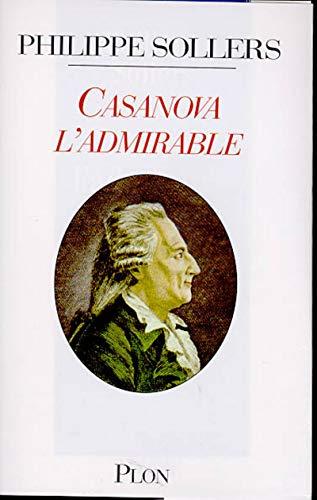 Casanova l'admirable By Philippe Sollers