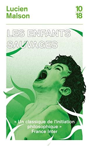 Les enfants sauvages (Bibliothèques 10-18) By Lucien MALSON