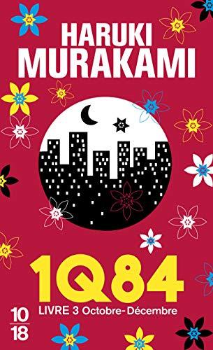 1Q84, Livre 3 By Haruki Murakami