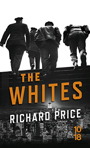 The Whites (Domaine policier) By Richard Price