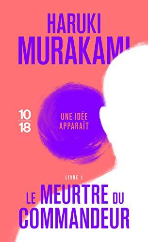 Le Meurtre Du Commandeur - Livre 1 (1) (Littérature Étrangère) By Haruki Murakami