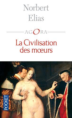 La civilisation des moeurs By Norbert Elias
