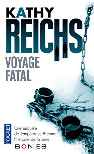 Voyage fatal (4) (Thriller) By Kathy Reichs