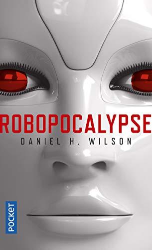 Robopocalypse (Science-fiction) By Daniel H. Wilson