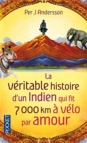 La Véritable histoire d'un Indien qui fit 7 000 km à vélo par amour (Best)