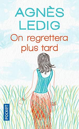 On regrettera plus tard By Agnes Ledig