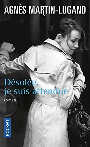 Desolee, je suis attendue By Agnes Martin-Lugand