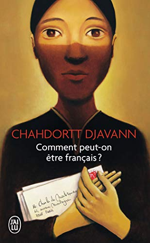 Comment peut-on etre francais By Chahdortt Djavann
