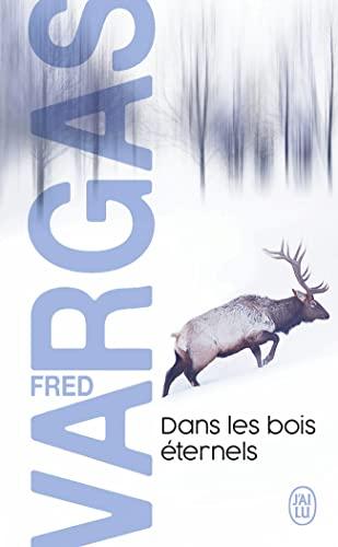 Dans les bois eternels By Fred Vargas
