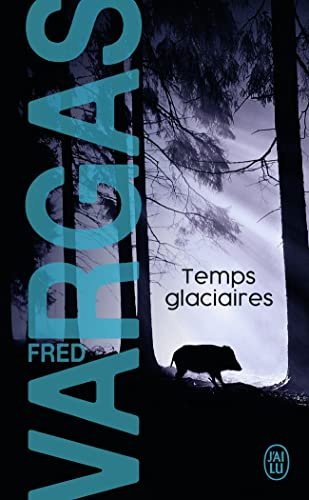 Temps glaciaires By Fred Vargas
