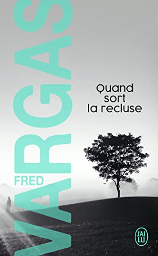 Quand sort la recluse By Fred Vargas