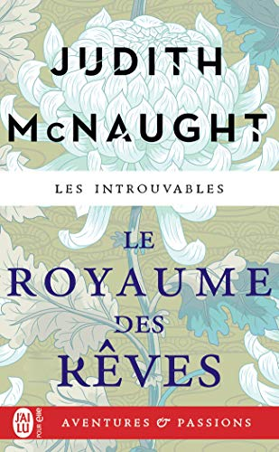 Le Royaume Des Rêves (Aventures & Passions) By Judith McNaught