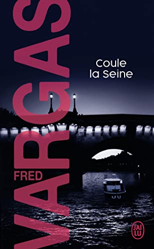 Coule la Seine By Fred Vargas