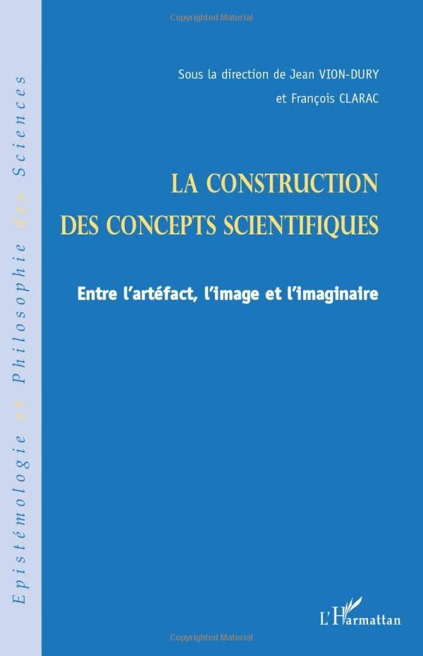 La construction des concepts scientifiques (Épistémologie et philosophie des sciences) By Jean Vion-Dury