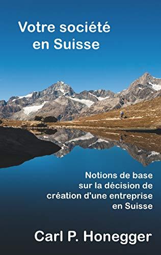 Votre societe en Suisse By Carl P Honegger