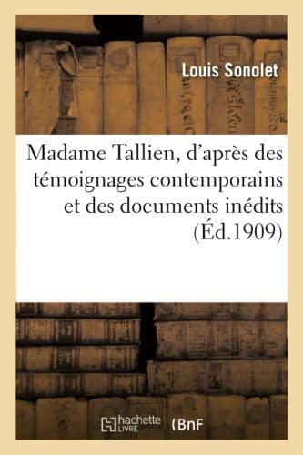 Madame Tallien, d'apres des temoignages contemporains et des documents inedits By Sonolet-L