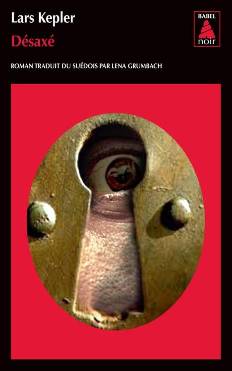 Désaxé (BABEL NOIR) By KEPLER LARSGRUMBACH LENAGRUMBACH SHANIVALENTIN DELPHINE