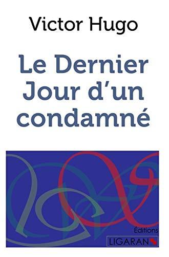 Le Dernier Jour d'un condamné (LIGARAN) By Victor Hugo