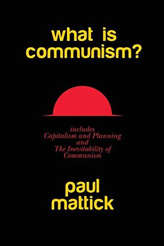 What is Communism? By Paul Mattick
