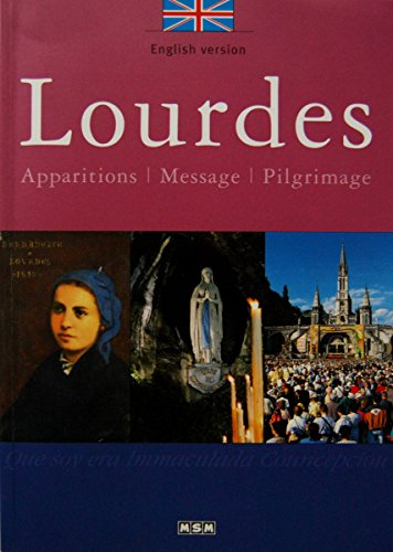 Lourdes - Apparitions - Message - Pilgrimage