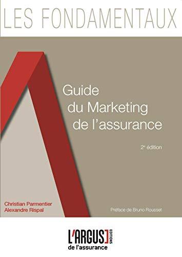 Guide du marketing de l'assurance By Alexandre Rispal