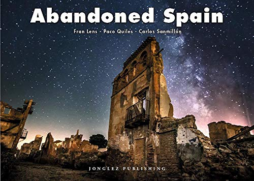Abandoned Spain By Fran Lens