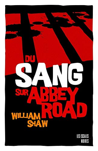Du sang sur Abbey road By William Shaw