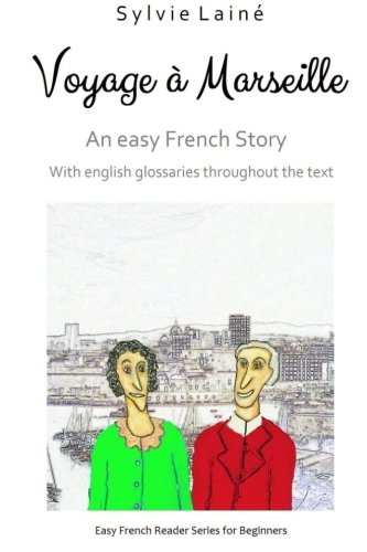 Voyage a Marseille, an Easy French Story By Sylvie Laine