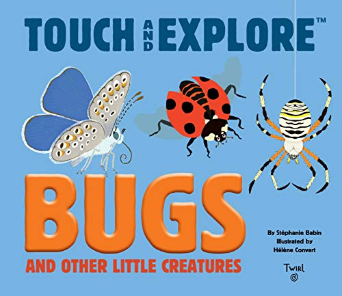 Bugs and Other Little Creatures By Stephanie Babin