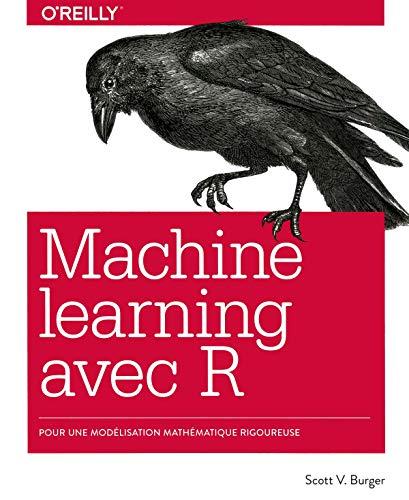 Le Machine learning avec R By Scott V. Burger