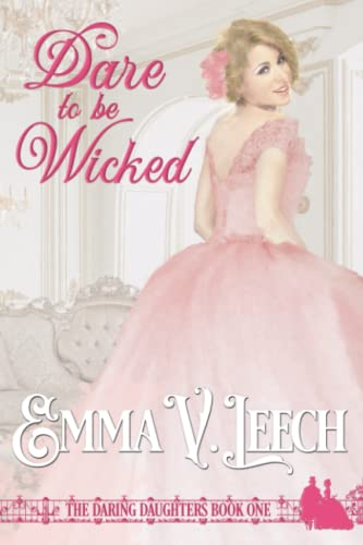 Dare to be Wicked By Emma V Leech