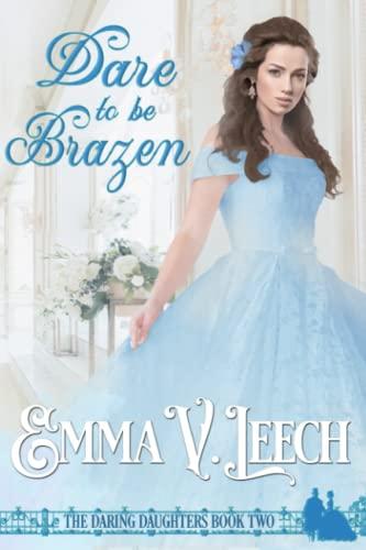 Dare to be Brazen By Emma V Leech