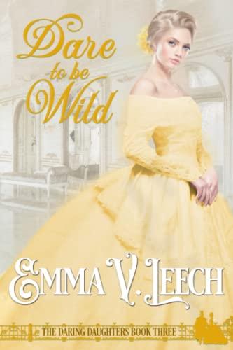 Dare to be Wild By Emma V Leech