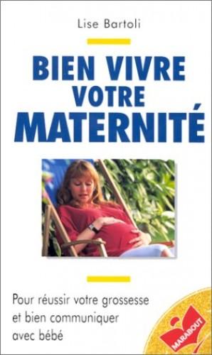 Bien vivre votre maternité By Lise Bartoli