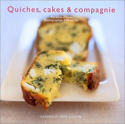 Quiches, cakes & compagnie By Akiko Ida